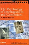 Gudjonsson, Gisli H.: The Psychology of Interrogations and Confessions: A Handbook