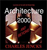 Jencks, Charles: Architecture 2000 and Beyond