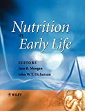 Dickerson, John W. T.: Nutrition in Early Life