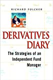 Richard Folcker: Derivatives Diary: The Strategies of an Independent Fund Manager