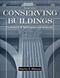Weaver, Martin E.: Conserving Buildings: Guide to Techniques and Materials