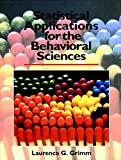 Grimm, Lawrence G.: Statistical Applications for the Behavioral Sciences