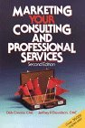 Davidson, Jeffrey P.: Marketing Your Consulting and Professional Services