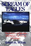 Wilcox, Robert: Scream of Eagles: The Creation of Top Gun and the U.s Air Victory in Vietnam