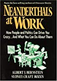 Bernstein, Albert J.: Neanderthals at Work