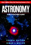Moche, Dinah L.: Astronomy: A Self-Teaching Guide