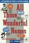 Hook, J.N.: All Those Wonderful Names: A Potpourri of People, Places, and Things