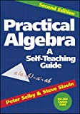 Selby, Peter H.: Practical Algebra: A Self Teaching Guide