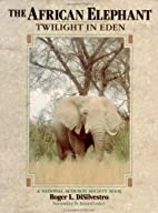 The African Elephant: Twilight in Eden…