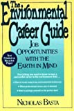 Basta, Nicholas: Environmental Career Guide: Job Opportunities With the Earth in Mind