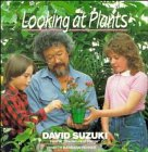 Suzuki, David: Looking at Plants (David Suzuki's Looking at Series)