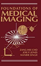 Foundations of Medical Imaging by Z. H. Cho