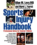 Levy, Allan M.: Sports Injury Handbook: Professional Advice for Amateur Athletes