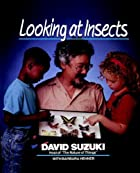Looking at Insects by David Suzuki