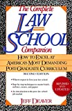 Deaver, Jeff: The Complete Law School Companion: How to Excel at America's Most Demanding Post-Graduate Curriculum