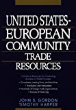 Harper, Timothy: The United States-European Community Trade Resources