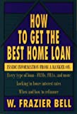 W. Frazier Bell: How to Get the Best Home Loan