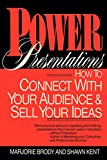 Brody, Marjorie: Power Presentations: How to Connect With Your Audience and Sell Your Ideas