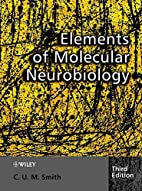 Elements of Molecular Neurobiology by C. U.…