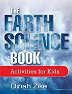 The Earth Science Book: Activities for Kids…