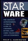 Harrington, Philip S.: Star Ware: The Amateur Astronomer's Ultimate Guide to Choosing, Buying, and Using Telescopes and Accessories