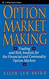 Allen Jan Baird: Option Market Making: Trading and Risk Analysis for the Financial and Commodity Option Markets (Wiley Finance)