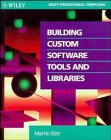 Stitt, Martin: Building Custom Software Tools and Libraries