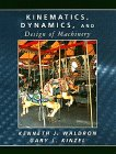 Waldron, Kenneth J.: Kinematics, Dynamics, and Design of Machinery