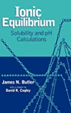 Ionic Equilibrium: Solubility and pH…