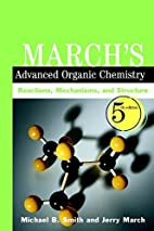 March's Advanced Organic Chemistry by…