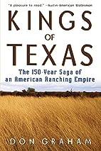 Kings of Texas: The 150-Year Saga of an…