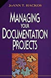 Hackos, Joann T.: Information Development: Managing Your Documentation Projects, Portfolio, and People