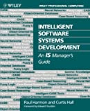 Harmon, Paul: Intelligent Software Systems Development: An Is Manager&#39;s Guide