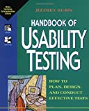 Rubin, Jeffrey: Handbook of Usability Testing: How to Plan, Design, and Conduct Effective Tests