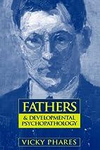 Fathers and Developmental Psychopathology…