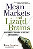 Terry Burnham: Mean Markets and Lizard Brains: How to Profit from the New Science of Irrationality