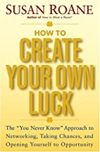 How to Create Your Own Luck: The You Never…