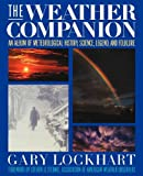 Lockhart, Gary: The Weather Companion: An Album of Meteorological History, Science, Legend, Folklore