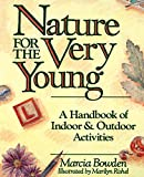 Bowden, Marcia: Nature for the Very Young: A Handbook of Indoor and Outdoor Activities