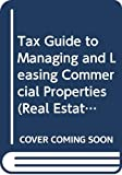 Shenkman, Martin M.: Tax Guide to Managing and Leasing Commercial Properties (Real Estate Practice Library)