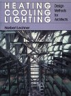Lechner, Norbert: Heating, Cooling, Lighting: Design Methods for Architects