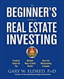 Eldred, Gary W.: The Beginner&#39;s Guide to Real Estate Investing