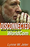 Jeter, Lynne: Disconnected: Deceit and Betrayal at WorldCom