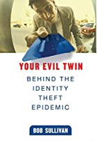 Your Evil Twin: Behind the Identity Theft…