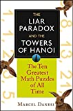 Danesi, Marcel: The Liar Paradox and the Towers of Hanoi: The 10 Greatest Math Puzzles of All Time