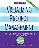 Mooz, Hal: Visualizing Project Management: Models And Frameworks For Mastering Complex Systems