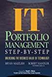 Maizlish, Bryan: It Portfolio Management Step-By-Step: Unlocking The Business Value of Technology