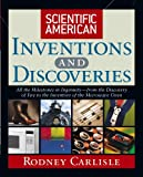 Carlisle, Rodney: Scientific American Inventions and Discoveries: All the Milestones in IngenuityFrom the Discovery of Fire to the Invention of the Microwave Oven