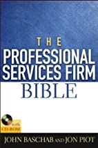 The Professional Services Firm Bible by John…