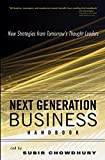 Chowdhury, Subir: Next Generation Business Handbook: New Strategies from Tomorrow&#39;s Thought Leaders